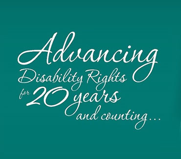 Advancing Disability Rights for 20 years and counting...