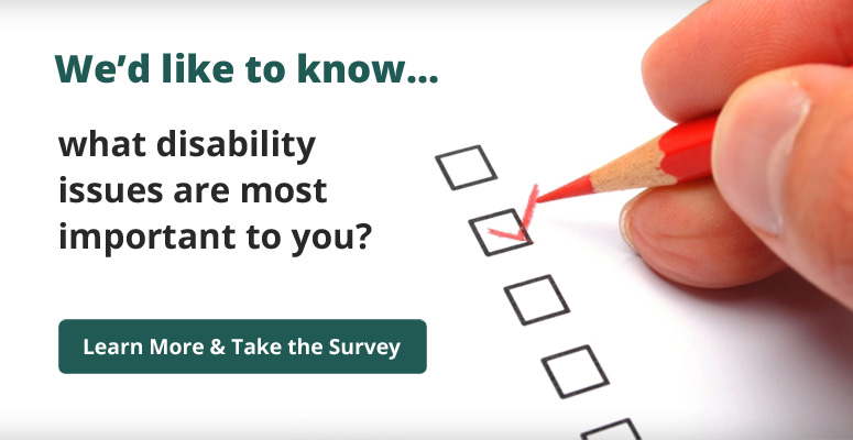 Planning Survey - What disability related issues are most important to you? Take our survey.