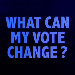 What can my vote change?