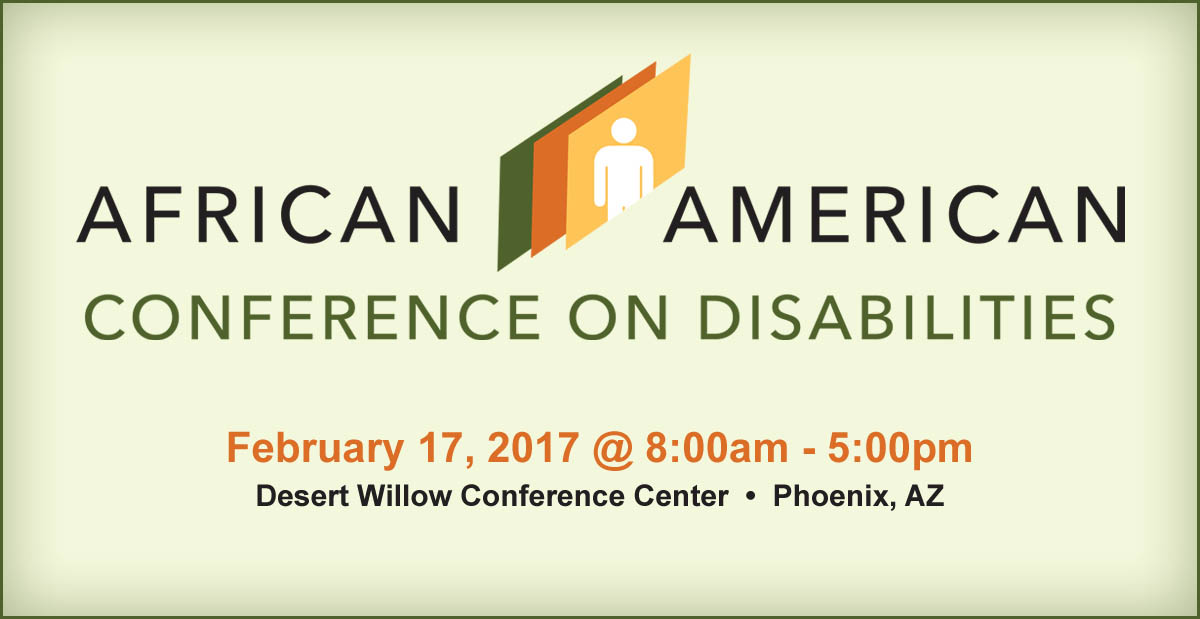 African American Conference on Disabilities - February 17, 2017 @ 8:00am - 5:00pm in Phoenix