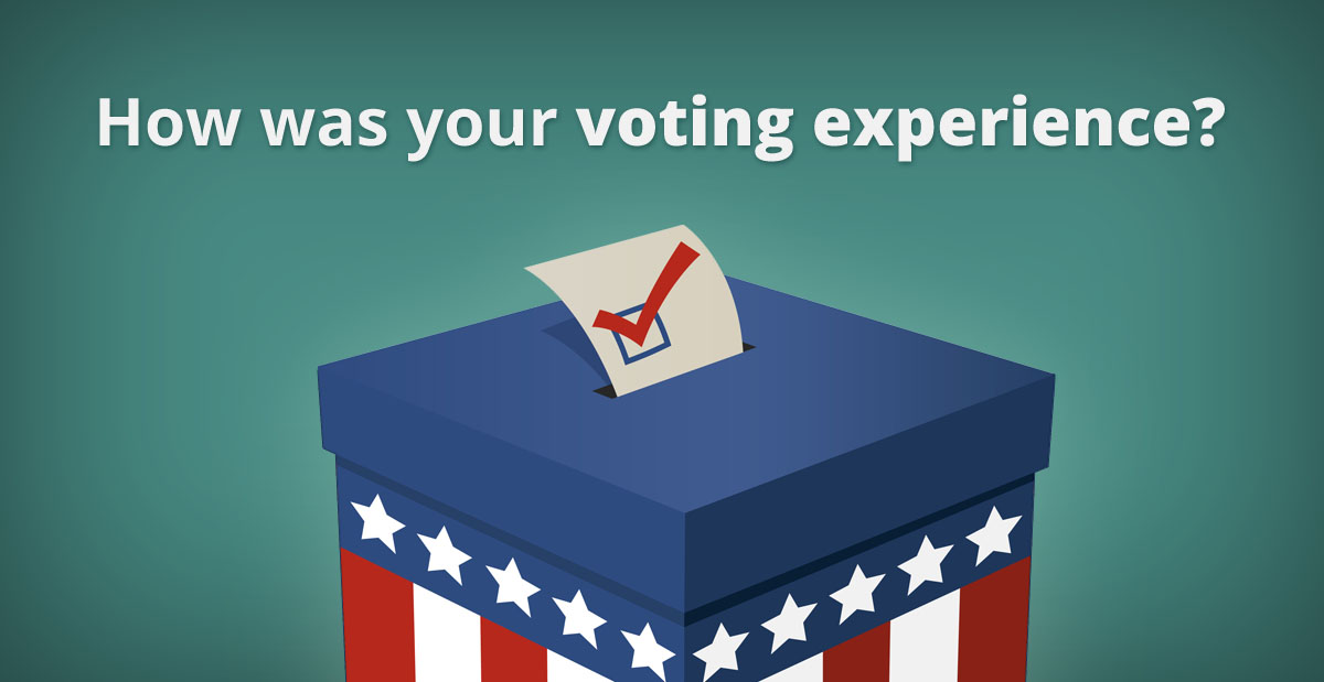 How was your voting experience?